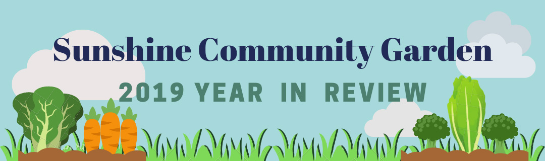 CSCL - Sunshine Community Garden - 2019 Year in Review